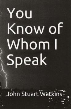You Know of Whom I Speak by Stuart Watkins
